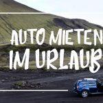 """Weiße Schrift auf einem Bild von einem Mietwagen in Island: """"Auto mieten im Urlaub"""""""