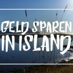"""Weiße Schrift auf Bild aus Island: """"Geld sparen in Island"""""""