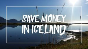 "White font on a picture of Iceland reading ""Save money in Iceland"""