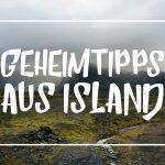 """Weiße Schrift auf einem Landschaftsbild aus Island: """"Geheimtipps aus Island"""""""