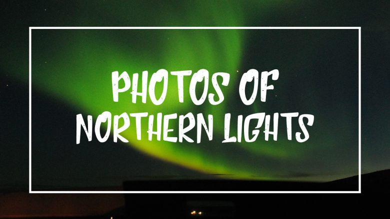 "White font on a photo of Northern Lights reading ""Photos of Northern Lights"""