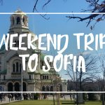 "White font on a picture of the Alexander Nevsky Cathedrale reading ""Weekend trip to Sofia"""